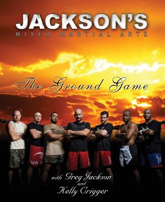 Jackson's Mixed Martial Arts By Jackson, Greg/ Crigger, Kelly
