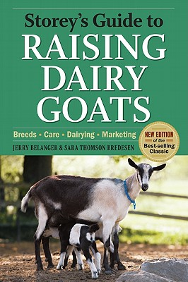 Storey's Guide to Raising Dairy Goats By Belanger, Jerry/ Bredesen, Sara Thomson